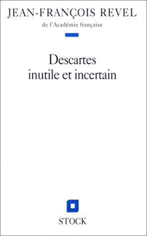 Descartes inutile et incertain