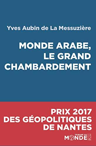 Monde arabe, le grand chambardement