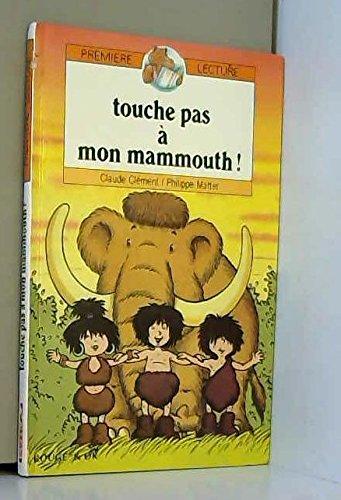 Touche pas à mon mammouth !