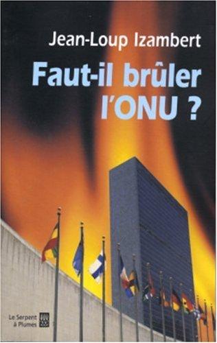 Faut-il brûler l'ONU ?