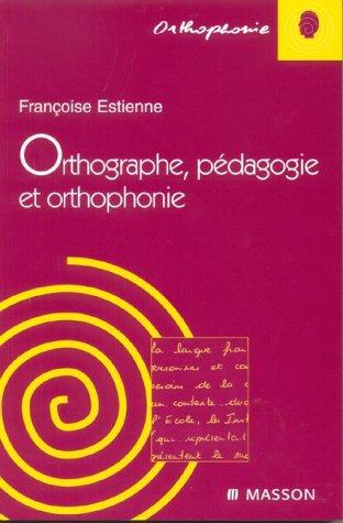Orthographe, pédagogie et orthophonie