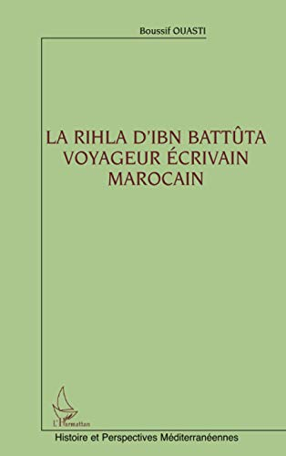 La Rihla d'Ibn Battûta, voyageur écrivain marocain
