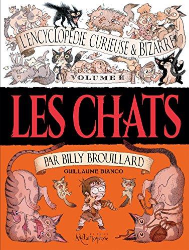 L'encyclopédie curieuse & bizarre par Billy Brouillard