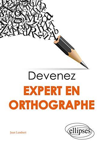 Devenez expert en orthographe