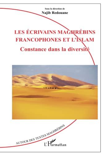 Ecrivains maghrébins francophones et l'islam (Les)