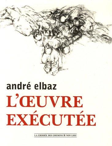 André Elbaz, l'oeuvre exécutée