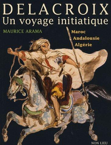 Eugène Delacroix, un voyage initiatique