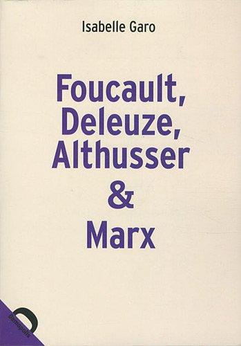 Foucault, Deleuze, Althusser & Marx
