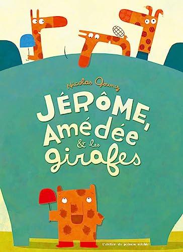 Jérôme, Amédée & les girafes