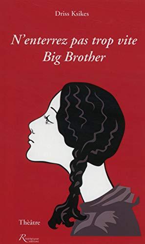 N'enterrez pas trop vite Big Brother