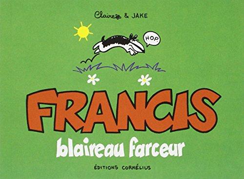 Francis blaireau farceur