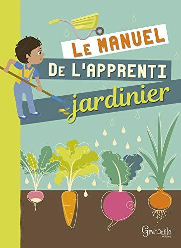 Manuel de l'apprenti jardinier (Le)