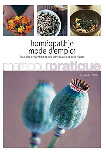 Homéopathie, mode d'emploi
