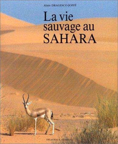 La Vie sauvage au Sahara