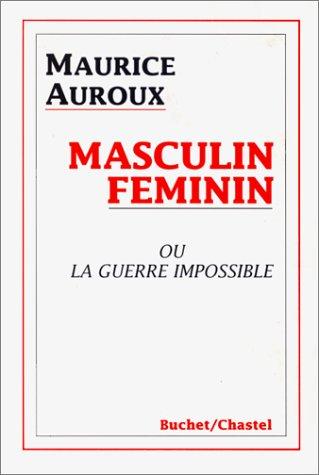 Masculin, féminin ou la Guerre impossible