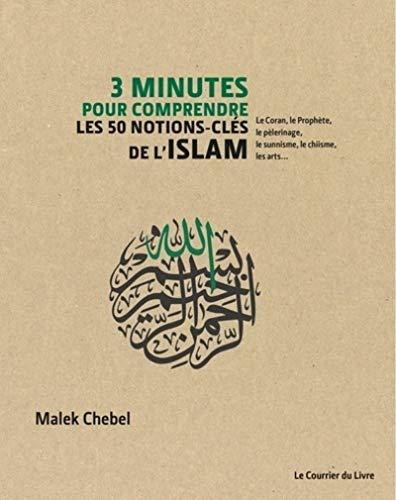 3 minutes pour comprendre les 50 notions-clés de l'islam