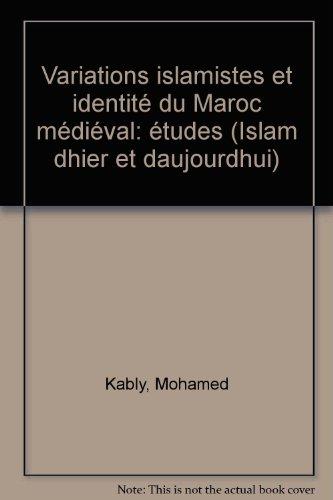 Variations islamistes et identité du Maroc médiéval