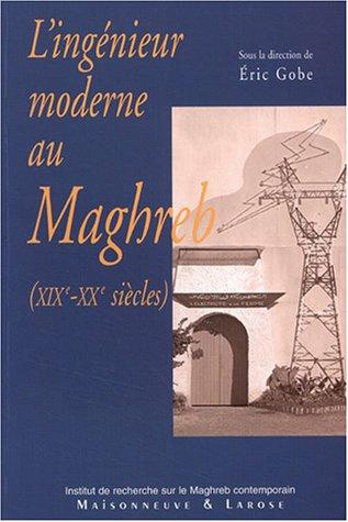 L'Ingénieur moderne au Maghreb
