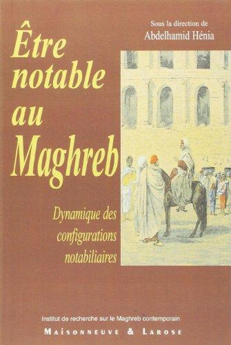 Etre notable au Maghreb