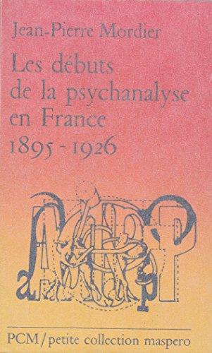 Débuts de la psychanalyse en France (Les)