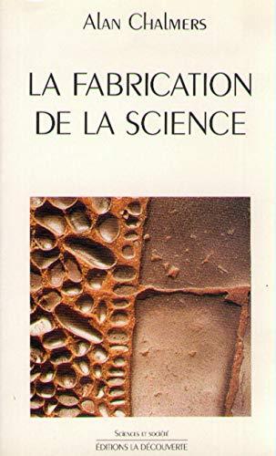 fabrication de la science (La)