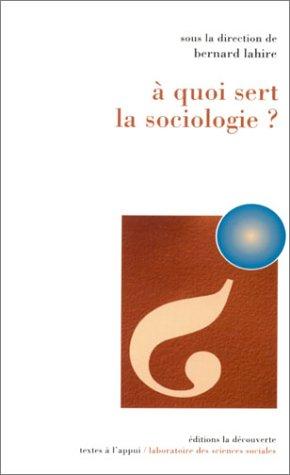 A quoi sert la sociologie ?