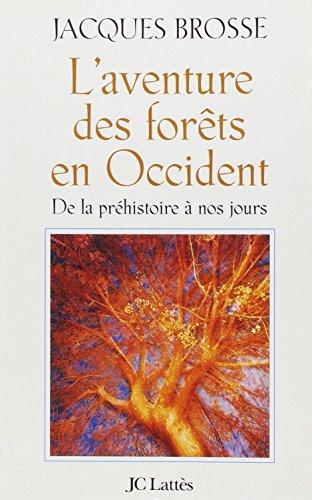 aventure des forêts en Occident (L')