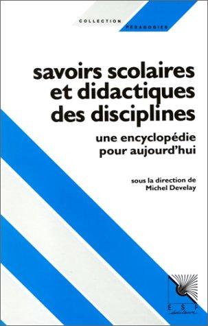 Savoirs scolaires et didactiques des disciplines