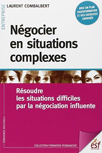 Négocier en situations complexes