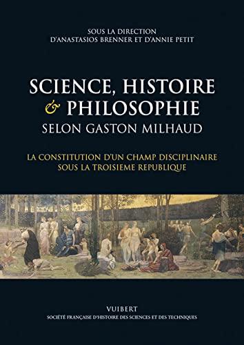 Science, histoire & philosophie selon Gaston Milhaud