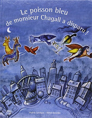 Le poisson bleu de monsieur Chagall a disparu !
