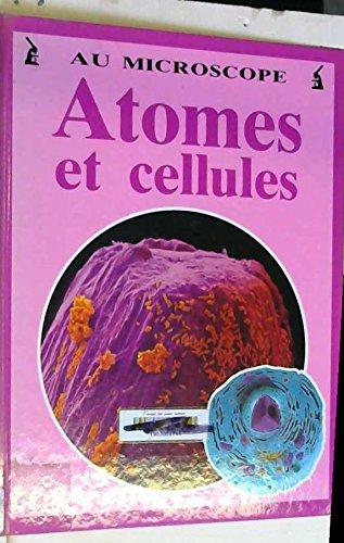 Atome et cellules