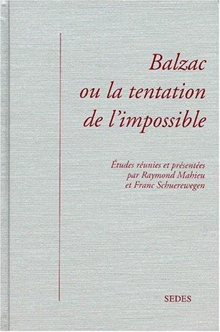 Balzac ou La tentation de l'impossible