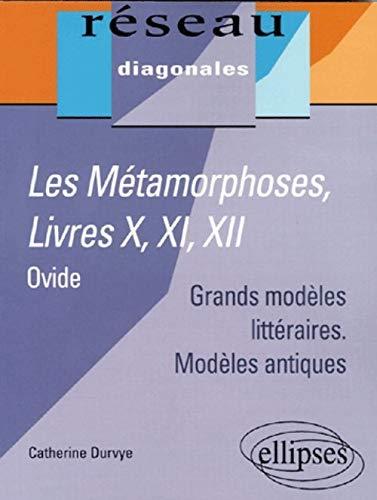 Les métamorphoses, livres X, XI, XII, Ovide