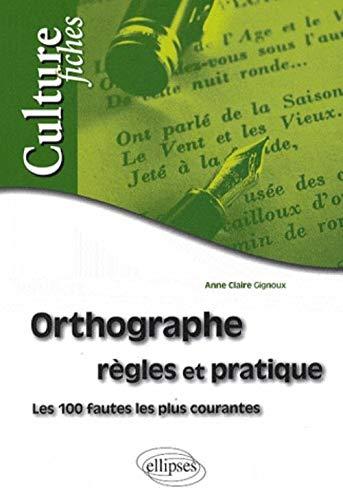 Orthographe, règles et pratique