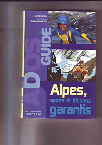 Alpes, sports et frissons garantis