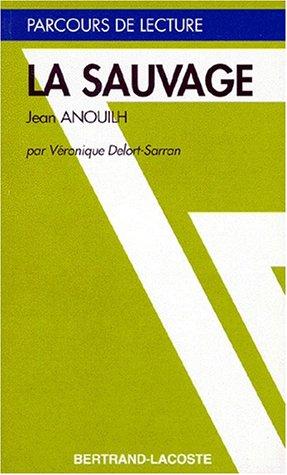 Sauvage, Jean Anouilh (La)