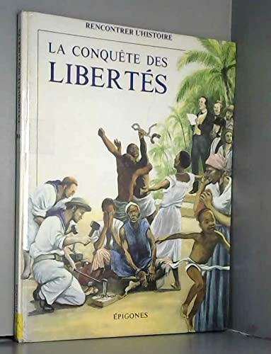 conquête des libertés (La)
