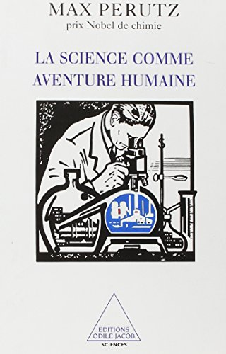 Science comme aventure humaine (La)