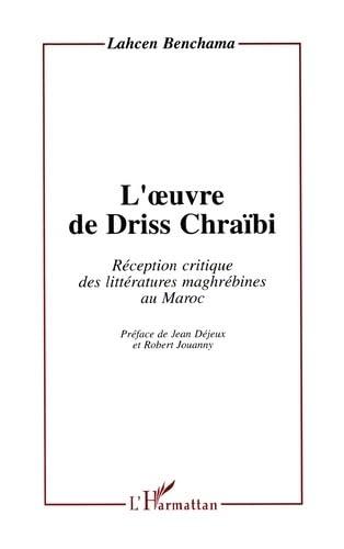 Oeuvre de Driss Chraïbi (L')