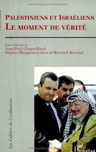 Palestiniens et Israéliens, le moment de vérité