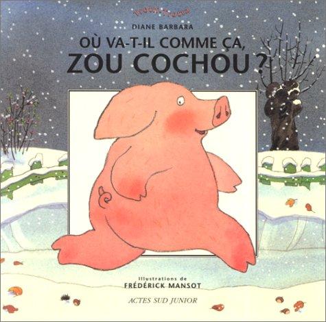 Où va-t-il comme ça Zou Cochou ?