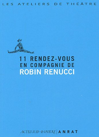 11 rendez-vous en compagnie de Robin Renucci