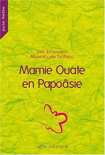 Mamie Ouate en Papoâsie