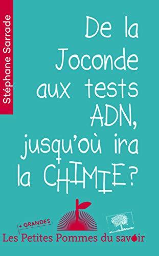 De la Joconde aux tests ADN, jusqu'où ira la chimie ?