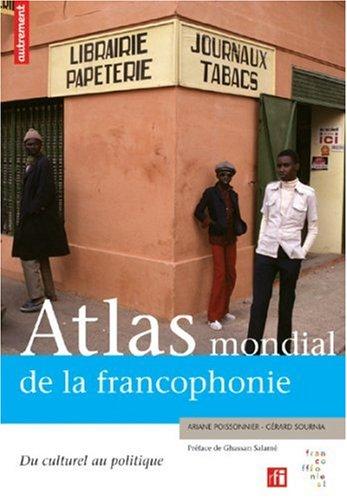 Atlas mondial de la francophonie