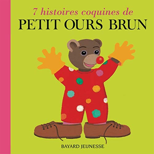 7 histoires coquines de Petit Ours brun