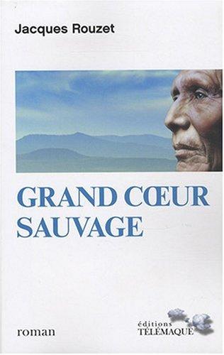 Grand coeur sauvage