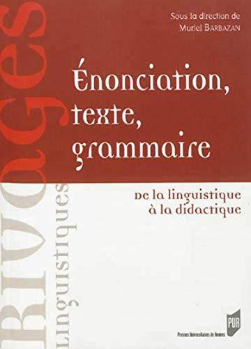 Enonciation, texte, grammaire