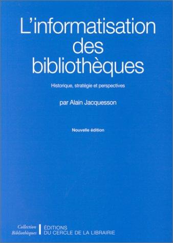 Informatisation des bibliothèques (L')
